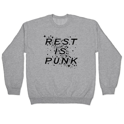 Rest is Punk Pullover