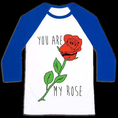 You Are My Rose Baseball Tee