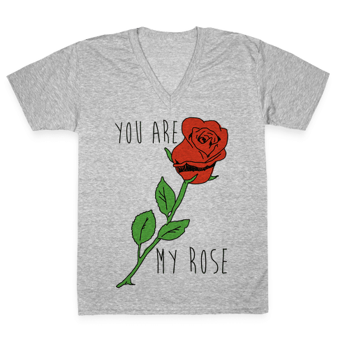You Are My Rose V-Neck Tee Shirt