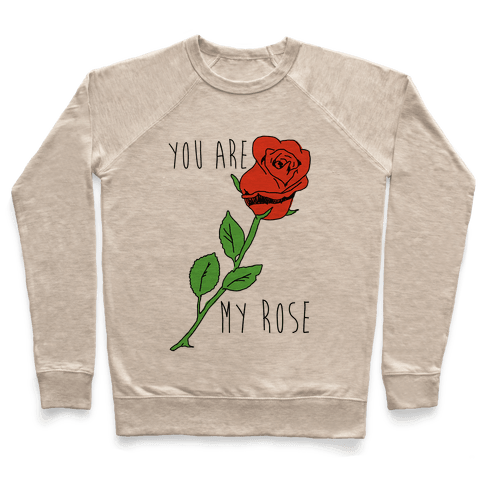 You Are My Rose Pullover