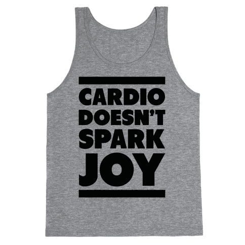 Cardio Doesn't Spark Joy Tank Top