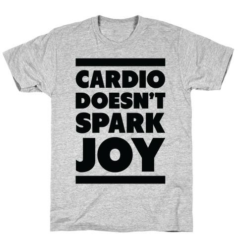 Cardio Doesn't Spark Joy T-Shirt