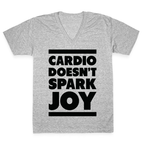 Cardio Doesn't Spark Joy V-Neck Tee Shirt