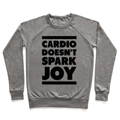 Cardio Doesn't Spark Joy Pullover