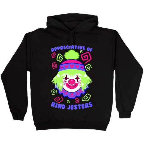 Appreciative of Kind Jesters Hooded Sweatshirt