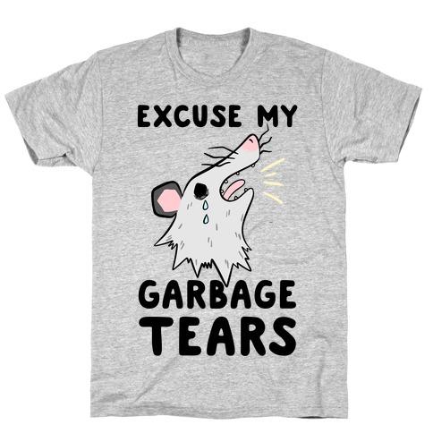 Excuse My Garbage Tears T-Shirt