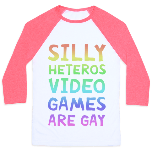 Silly Heteros Video Games Are Gay Baseball Tee