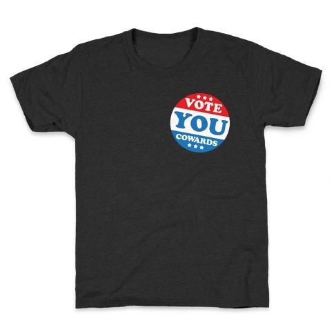 Vote You Cowards White Print Kids T-Shirt
