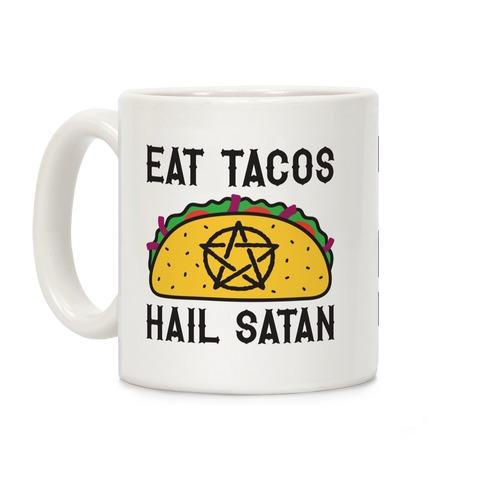 Eat Tacos Hail Satan Coffee Mug