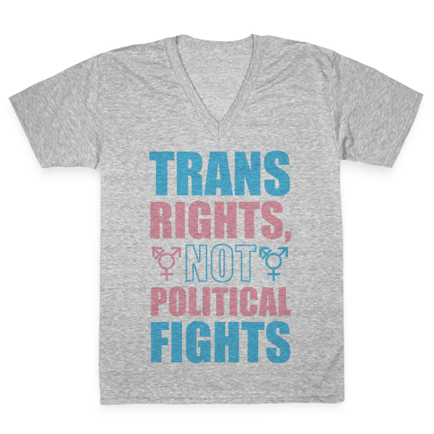 Trans Rights, Not Political Fights V-Neck Tee Shirt