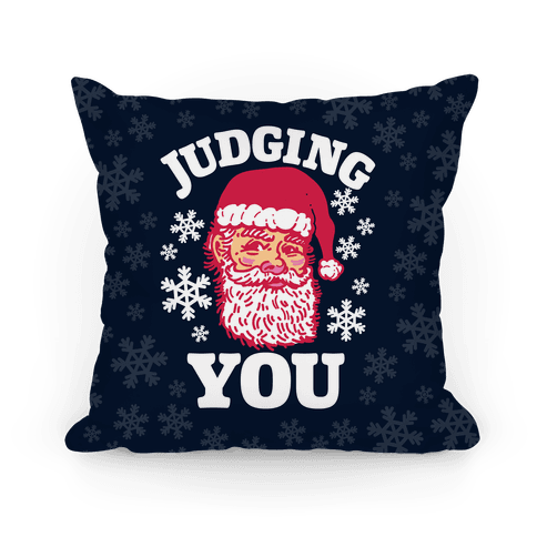 Judging You Santa Pillow