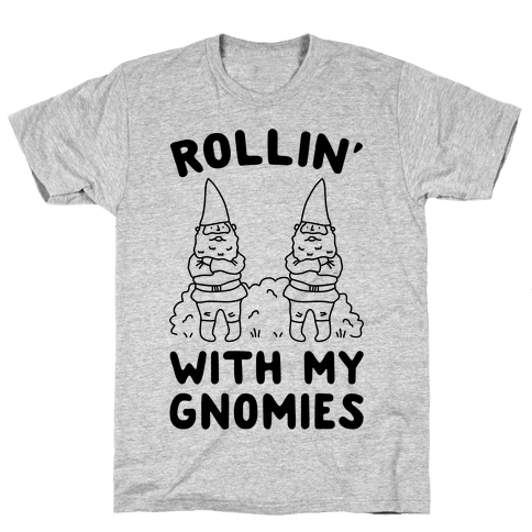 Rollin' With My Gnomies Mens T-Shirt