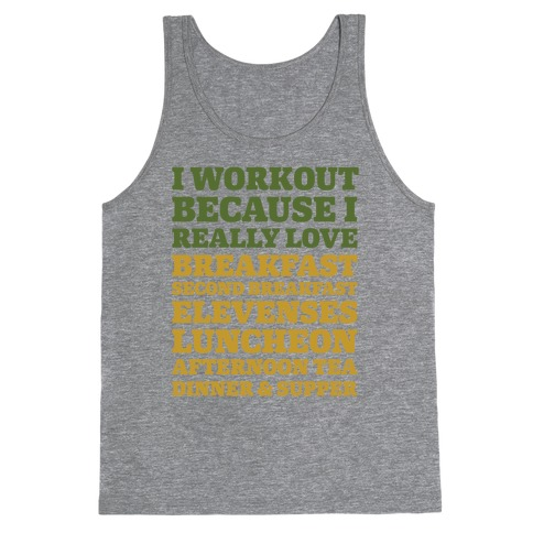 I Workout Because I Love Eating Like a Hobbit Tank Top