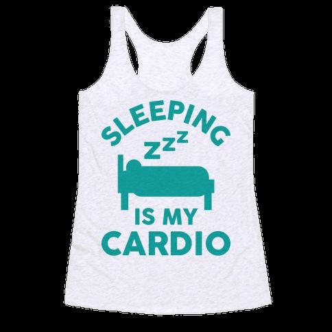 Sleeping Is My Cardio Racerback Tank Top