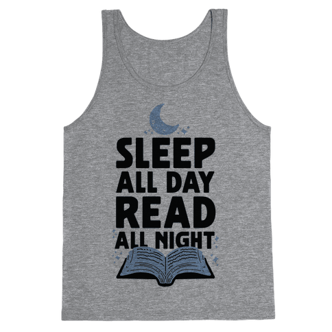 Sleep All Day Read All Night Tank Top