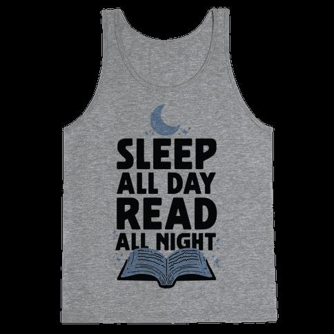 Sleep All Day Read All Night Tank Top