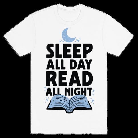 Sleep All Day Read All Night Mens T-Shirt