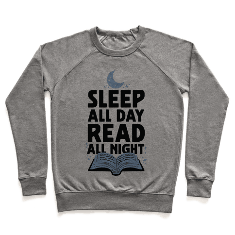 Sleep All Day Read All Night Pullover