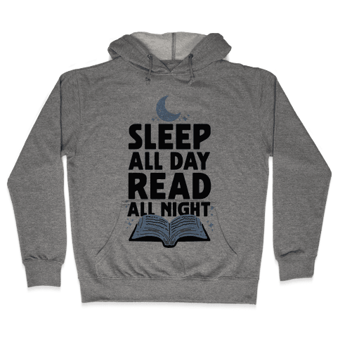 Sleep All Day Read All Night Hooded Sweatshirt