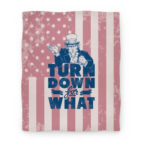 Turn Down For What Uncle Sam Blanket