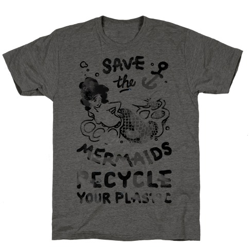 Save The Mermaids Recycle Your Plastic T-Shirt
