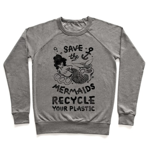 Save The Mermaids Recycle Your Plastic Pullover