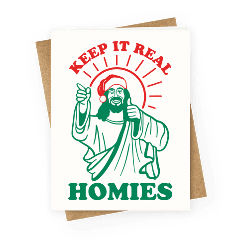 Keep It Real, Homies - Jesus Greeting Card