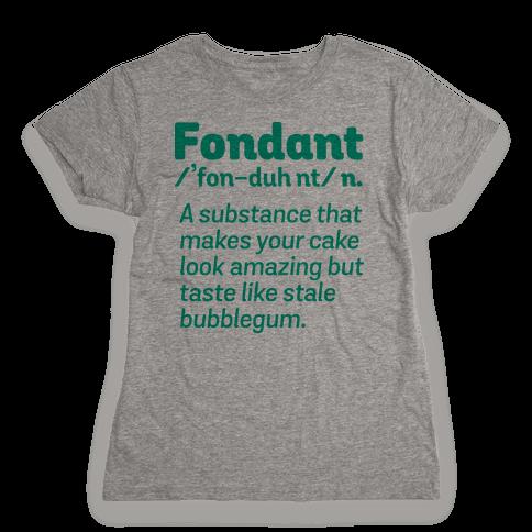 Fondant Definition Womens T-Shirt
