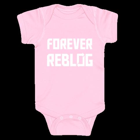Forever Reblog Baby Onesy