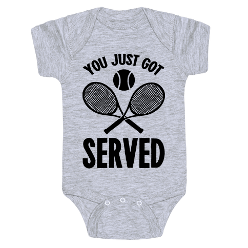 You Just Got Served (Tennis) Baby Onesy