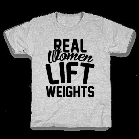 Real Women Lift Weights Kids T-Shirt