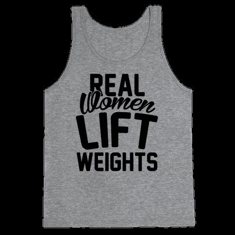 Real Women Lift Weights Tank Top