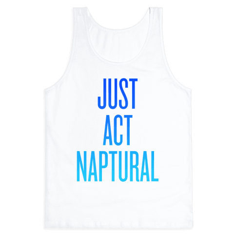 Just Act Naptural Tank Top