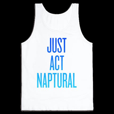 Just Act Naptural Tank Top