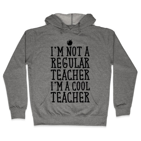 Cool Teacher Hooded Sweatshirt