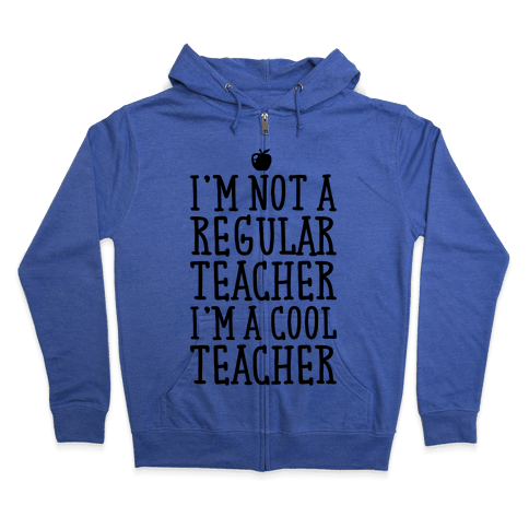 Cool Teacher Zip Hoodie