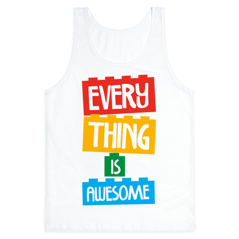 Everything is Awesome Tank Top
