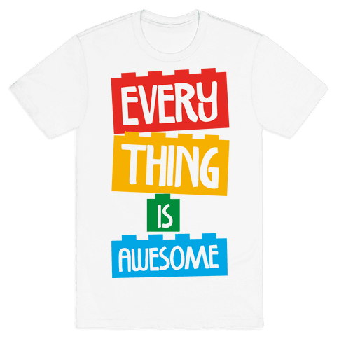 Everything is Awesome Mens T-Shirt