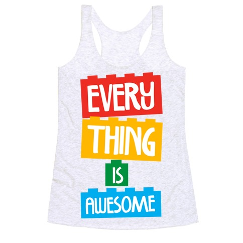 Everything is Awesome Racerback Tank Top
