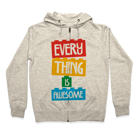 Everything is Awesome Zip Hoodie