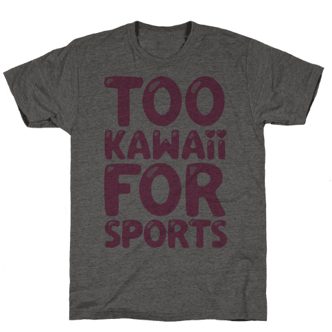 Too Kawaii For Sports Mens T-Shirt