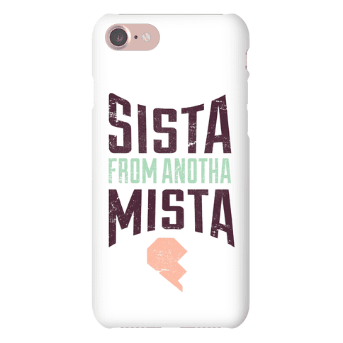 Sister From Another Mister 1 Phone Case