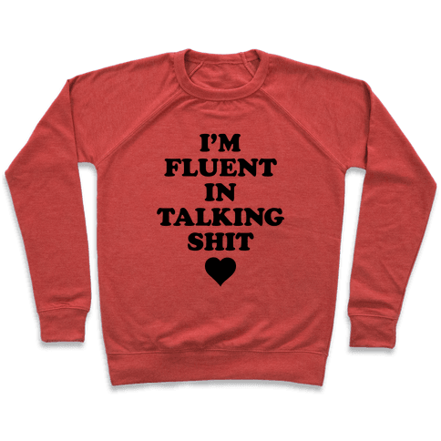 I'm Fluent In Talking Shit Pullover