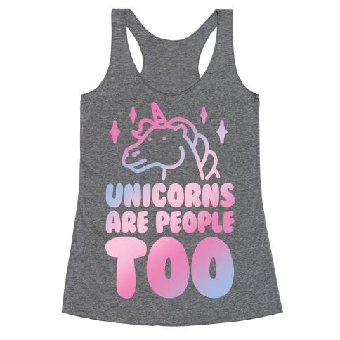 Unicorns Are People Too Racerback Tank Top