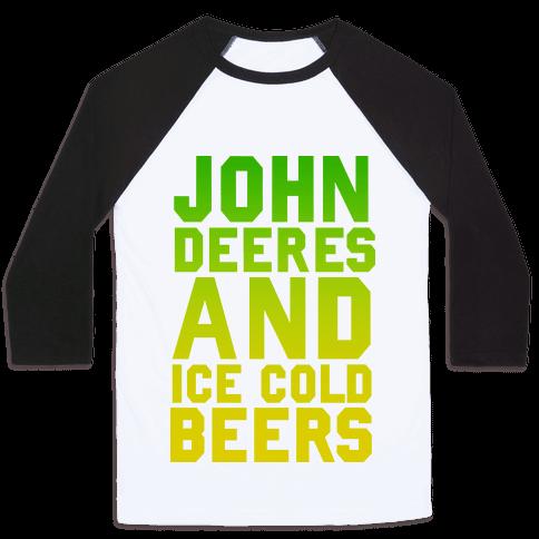 John Deeres and Ice Cold Beers Baseball Tee