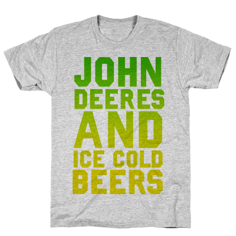 John Deeres and Ice Cold Beers Mens T-Shirt