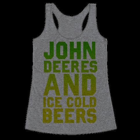 John Deeres and Ice Cold Beers Racerback Tank Top