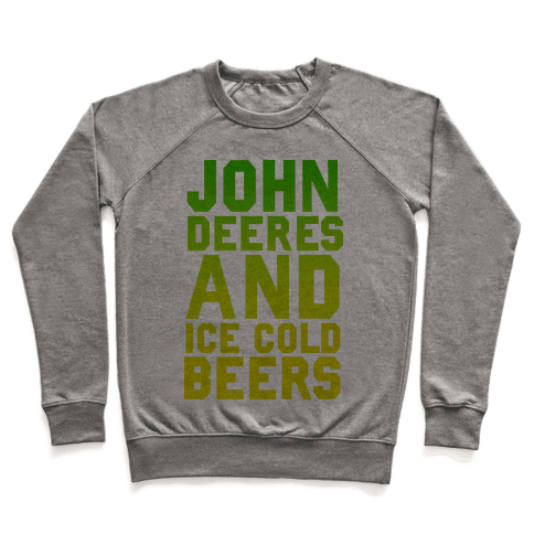 John Deeres and Ice Cold Beers Pullover