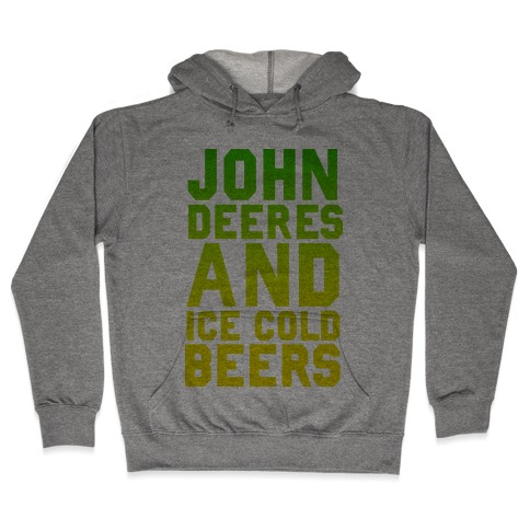 John Deeres and Ice Cold Beers Hooded Sweatshirt