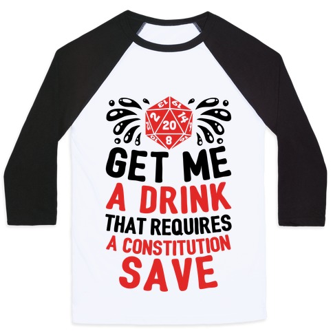 Get Me A Drink That Requires A Constitution Save Baseball Tee